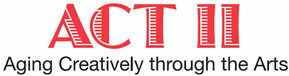 Act 2 Logo with text: Aging Creatively through the Arts